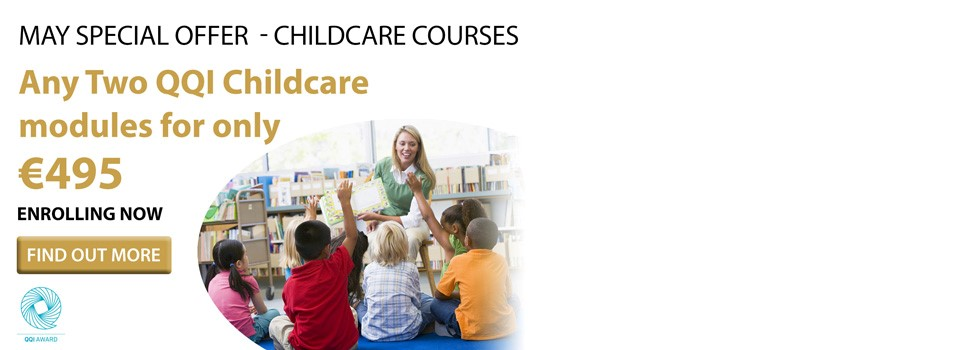 QQI Childcare Courses – Bundle Offer for May